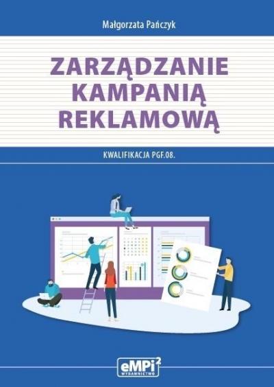 Kwal. PGF.08. Zarządzanie kampanią reklamową Małgorzata Pańczyk