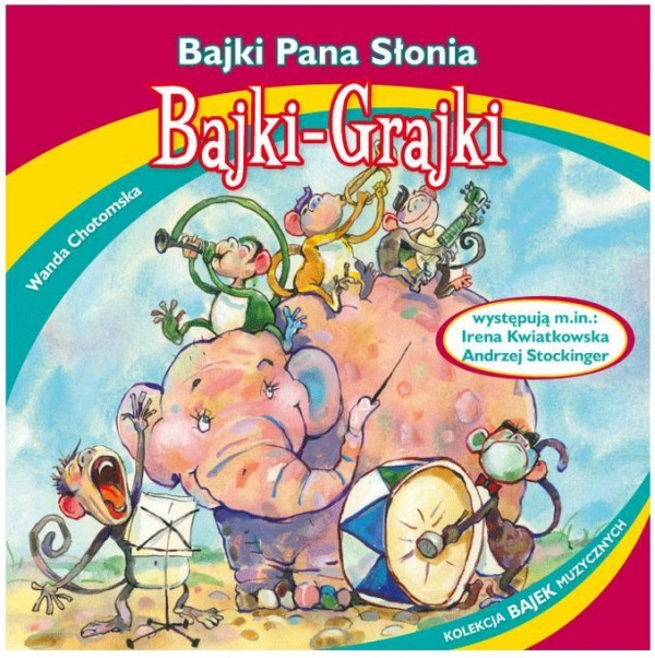 Bajki - Grajki. Bajki Pana Słonia CD praca zbiorowa