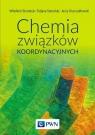 Chemia związków koordynacyjnych Starodub Władimir, Starodub Tetiana, Oszczudłowski Jerzy