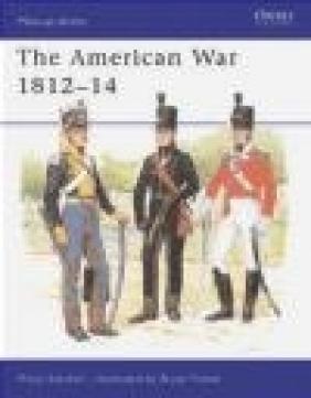 American War 1812-14 (M-a-A #226) Philip Katcher