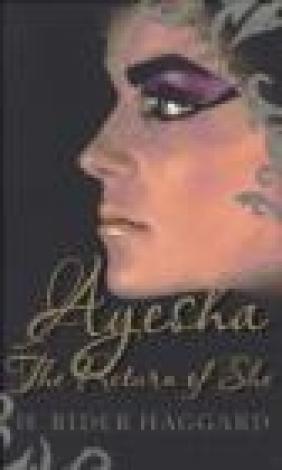 Ayesha: The Return of She H. Rider Haggard