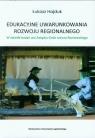 Edukacyjne uwarunkowania rozwoju regionalnego