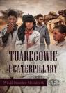 Tuaregowie i caterpillary Michałowski Witold
