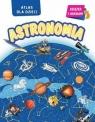 Astronomia. Atlas dla dzieci praca zbiorowa