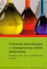 Ćwiczenia laboratoryjne z nieorganicznej chemii jakościowej