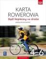 Bądź Bezpieczny Na Drodze. Technika. Karta Rowerowa. Podręcznik. Klasy 4-6