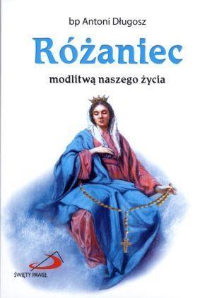 Różaniec modlitwą naszego życia bp Antoni Długosz