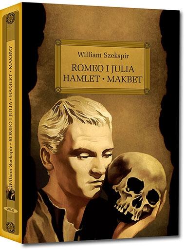 Romeo i Julia. Hamlet. Makbet (Uszkodzona okładka) William Szekspir