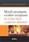 Metody przypisania wyników zarządzania na rynku akcji i papierów dłużnych Borowski Krzysztof
