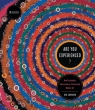 Are You Experienced? How Psychedelic Consciousness Transformed Modern Art. Johnson Ken