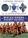 Wielka Księga Piechoty Polskiej 6 6 Dywizja Piechoty 12,16,20 Pułk