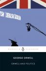 Orwell and Politics Orwell George
