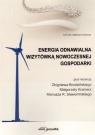 Energia odnawialna wizytówką nowoczesnej gospodarki Zbigniew Brodziński (red.), Małgorzata Kramarz (red.), Mariusz R. Sławomirski