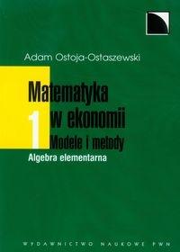 Matematyka w ekonomii Tom 1 Ostoja-Ostaszewski Adam