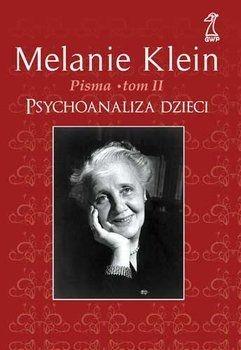 Pisma Tom 2. Psychoanaliza dzieci Klein Melanie