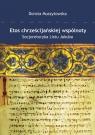 Etos chrześcijańskiej wspólnoty Socjoretoryka Listu Jakuba Muszytowska Dorota