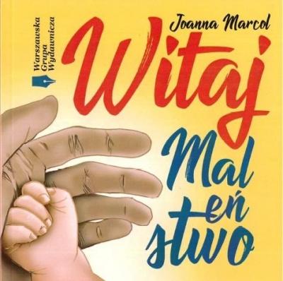 Witaj Maleństwo Joanna Marcol