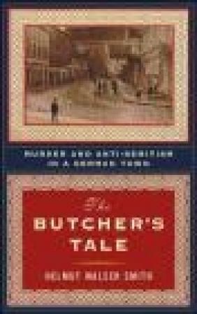 Butcher's Tale Murder Helmut Walser Smith,  Smith