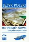 Język polski Na tropach słowa konspekty wypracowań Trening przed matura