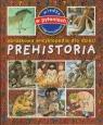 Prehistoria. Obrazkowa encyklopedia dla dzieci