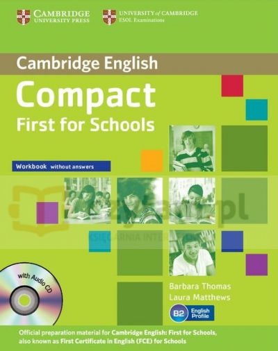 Compact First  for Schools WB without Answers +Audio CD Barbara Thomas, Laura Matthews