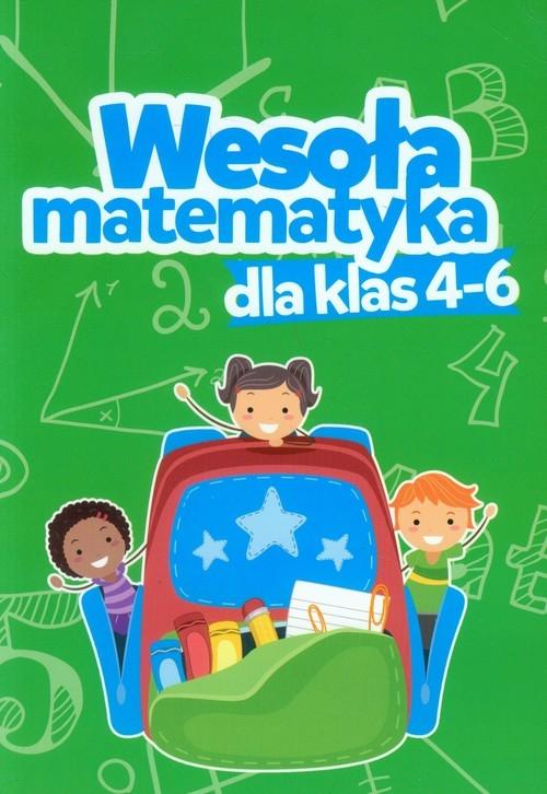 Wesoła matematyka dla klas 4-6 Dybek Iwona