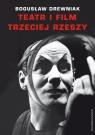 Teatr i film Trzeciej RzeszyW systemie hitlerowskiej propagandy Drewniak Bogusław