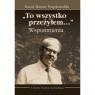 """Karol Marian Pospieszalski, """"To wszystko przeżyłem…"""" Wspomnienia"""