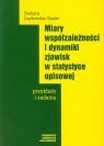 Miary współzależności i dynamiki zjawisk w statystyce opisowej Łapkowska-Baster Barbara