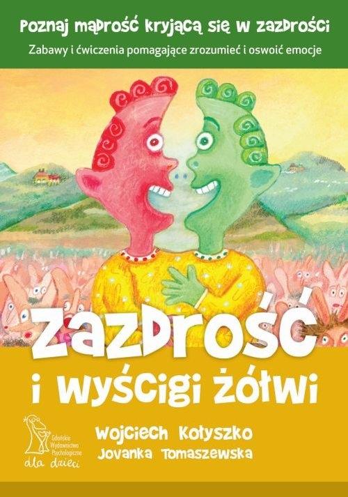 Zazdrość i wyścigi żółwi Kołyszko W., Tomaszewska J.