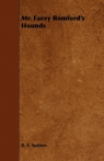 Mr. Facey Romford's Hounds