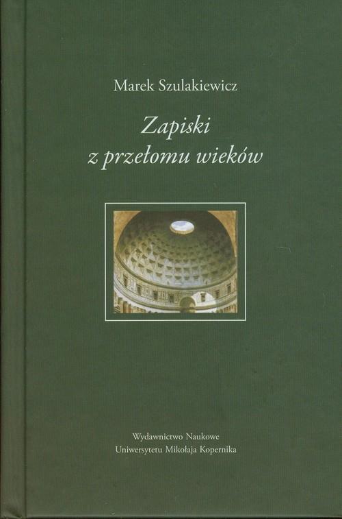 Zapiski z przełomu wieków Szulakiewicz Marek