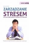 Zarządzanie stresem czyli jak sobie radzić w trudnych sytuacjach Clayton Mike