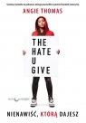 Nienawiść którą dajesz wydanie filmowe Thomas Angie