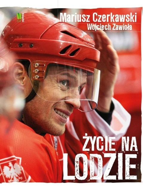 Mariusz Czerkawski Życie na lodzie Czerkawski Mariusz, Zawioła Wojciech