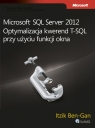 Microsoft SQL Server 2012 Optymalizacja kwerend T-SQL przy użyciu funkcji okna