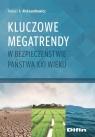 Kluczowe megatrendy w bezpieczeństwie państwa XXI wieku Aleksandrowicz Tomasz R.