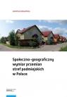 Społeczno-geograficzny wymiar przemian stref podmiejskich w Polsce Biegańska Jadwiga