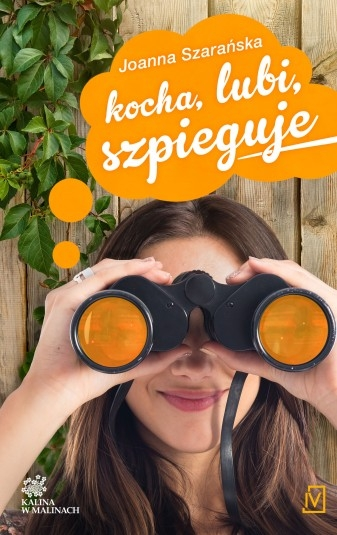 Kocha, lubi, szpieguje Kalina w malinach Joanna Szarańska