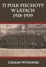 71 Pułk Piechoty w latach 1918-1939 Witkowski Czesław
