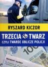 TRZECIA TWARZ CZYLI TWARDE OBLICZE POLICJI