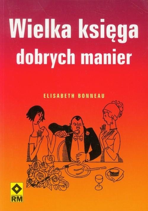 Wielka księga dobrych manier Bonneau Elisabeth