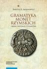 Gramatyka monet rzymskich okresu republiki i cesarstwa Awianowicz Bartosz