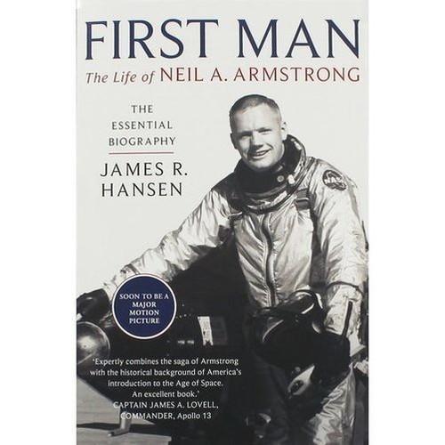 First Man The Life of Neil A. Armstrong Hansen James R.
