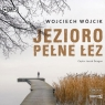 Jezioro pełne łez. Audiobook Wojciech Wójcik