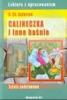 Calineczka i inne baśnieLektura z opracowaniem Nosowska Dorota