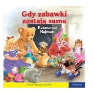 101 bajek - Gdy zabawki zostają same Katarzyna Najman