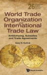 World Trade Organization and International Trade Law Gary N. Horlick