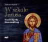 W szkole Jezusa. Uczcie się ode mnie.. Audiobook Tadeusz Hajduk SJ