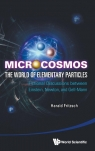 Microcosmos: The World of Elementary Particles Harald Fritzsch